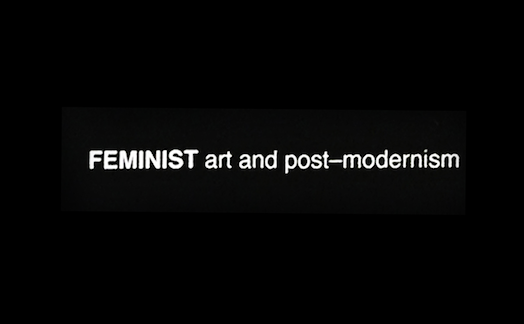 Feminist Art and Post-Modernism